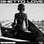 MP3: Wizkid - Ghetto Love