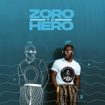 MP3: Zoro - Zoro To Hero