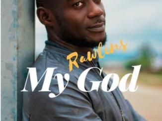 MP3: Rawlins Ehigie - My God