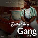 MP3: Barry Jhay - Gang Gang