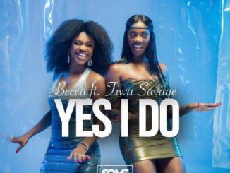 Lyrics: Becca - Yes I Do ft. Tiwa Savage