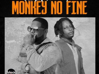 MP3: D-Black - Monkey No Fine Ft. Kelvyn Boy