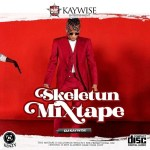 MIXTAPE: DJ Kaywise - Skeletun Mix