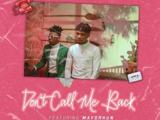 MP3: Joeboy - Don't Call Me Back Ft. Mayorkun