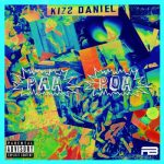Lyrics: Kizz Daniel - Pah Poh