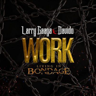 MP3: Larry Gaaga Ft. Davido - Work (Living In Bondage)