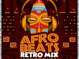 MIXTAPE: DJ Kentalky - Afrobeat Retro Mix (Naija Throwback)