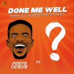 MP3: Preye Odede - Done Me Well Ft. Tim Godfrey