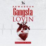 MP3: Akwaboah - Gangsta Lovin