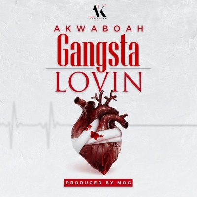MP3: Akwaboah - Gangsta Lovin