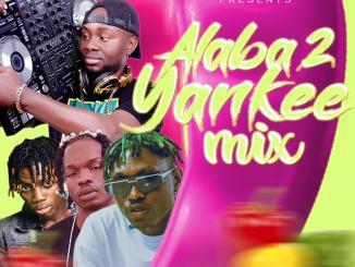 MIXTAPE: Dj Maff - Alaba 2 Yankee Mix