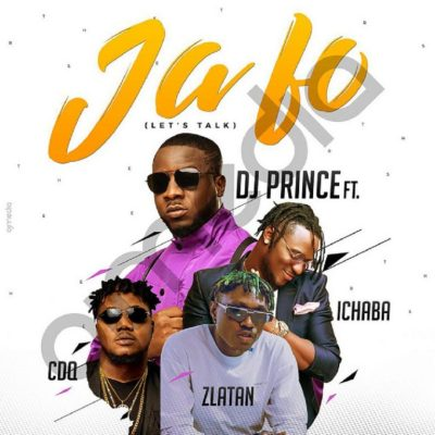 MP3: DJ Prince - Ja Fo Ft. CDQ x Zlatan x Ichaba