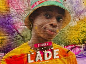 MP3: Sundex - Lade (Prod by Meezy)