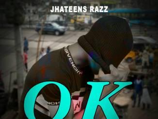 MP3: Jhateens Razz - OK (Prod. by Flamex)
