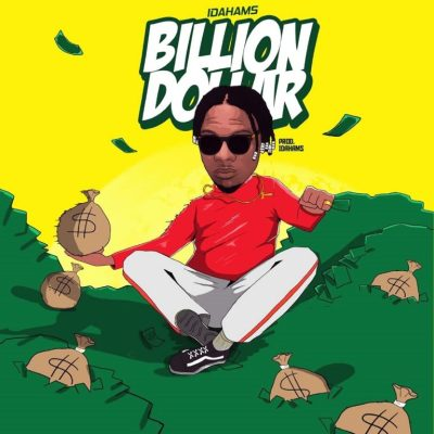 MP3: Idahams - Billion Dollar