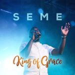 SEME – King of Grace