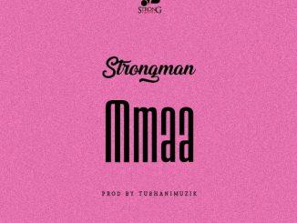 MP3: Strongman - Mmaa