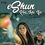 MP3: EShun - Koti Ma No