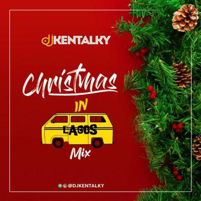 MIXTAPE: DJ Kentalky - Christmas In Lagos Mix