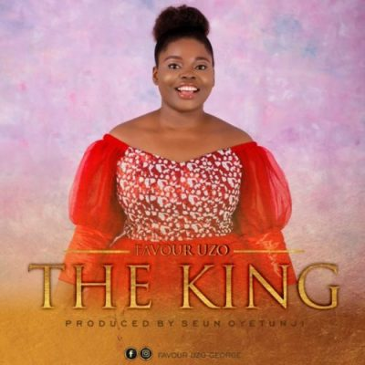 MP3: Favour Uzo - The King