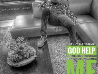 MP3: Kelly Hansome - God Help Me
