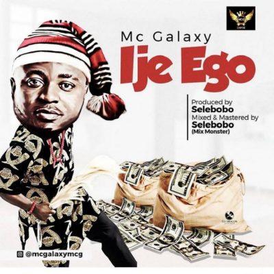 MP3: MC Galaxy - Ije Ego