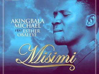 MP3: Michael Akingbala - Misimi ft. Esther Obayele