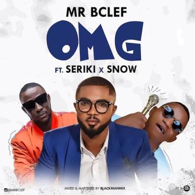 MP3: Mr Bclef Ft. Seriki x Snow - OMG