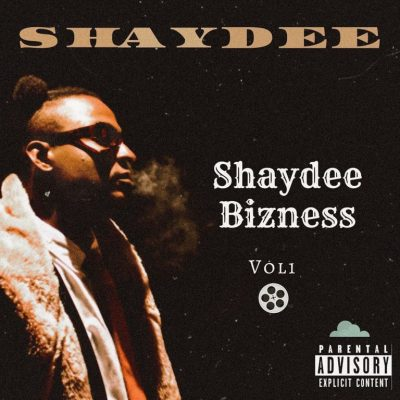 Shaydee To Roll out New Project, 'Shaydee Bizness Vol. 1' EP