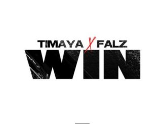 Lyrics: Timaya & Falz - Win