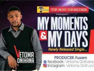 MP3: Vetoma Onihana - My Moments and Days