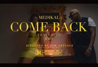 VIDEO: Medikal - Come Back Ft. KiDi