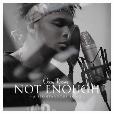 MP3 + VIDEO: Ossy Brown - Not Enough
