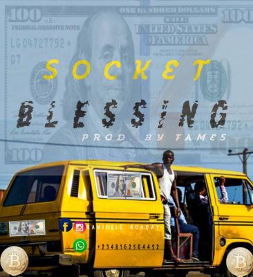 MP3: Socket - Blessing (Prod. By Fames)