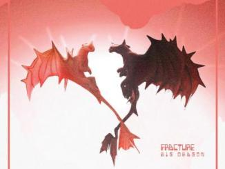 MP3: Big Dragon - Fracture