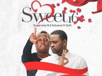 MP3: DJ Xclusive - Sweet 16 ft. Soft
