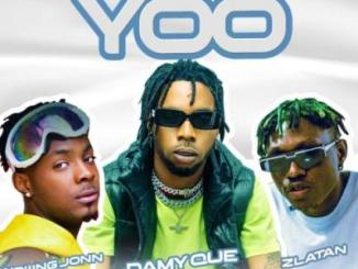 MP3 + VIDEO: DamyQue - Yoo Ft. Zlatan x Young John