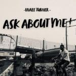 MP3: Wale Turner - Ask About Me!