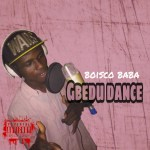 MP3: Boisco Baba - Gbedu dance