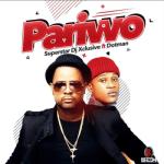 MP3: DJ Xclusive - Pariwo Ft. Dotman