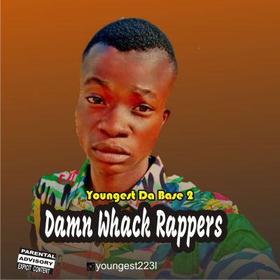 MP3: Youngest Da Base 2 - Damn Whack Rappers