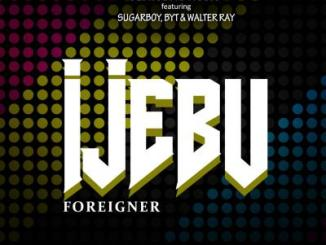 MP3: Copacetic Music - Ijebu Foreigner ft. Sugarboy, BYT, Walter Ray