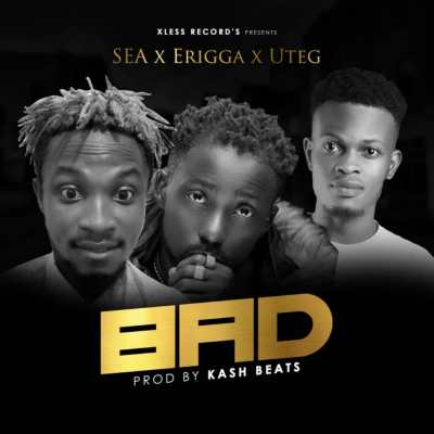 MP3: Sea x Erigga x uteg - Bad (Prod. Kash beats)