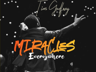 VlDE0 + MP3: Tim Godfrey - Miracles Everywhere
