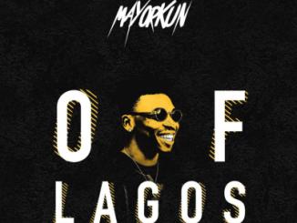 Lyrics: Mayorkun - Of Lagos