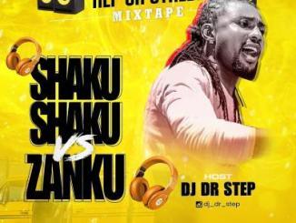 MIXTAPE: DJ Dr Step x AK Mogazy - Shaku Shaku Vs Zanku Mix