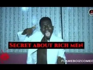 SECRETS ABOUT TOP RICHEST MEN YOU NEED TO KNOW? (FLAME BOIZ COMEDY)