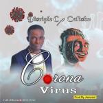 Disciple C Ft. Calisko - Corona Virus