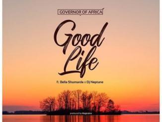 Governor Of Africa ft. Bella Shmurda, DJ Neptune - Good Life