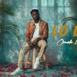 VIDEO: Omah Lay - Lo Lo